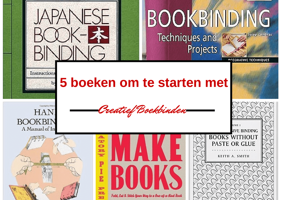 5 beste boeken om te starten met creatief boekbinden