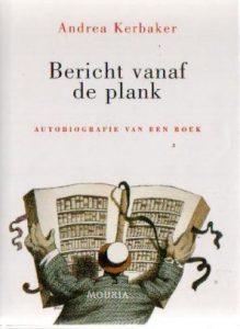 Bericht vanaf de plank (autobiografie van een boek) - Andrea Kerbaker