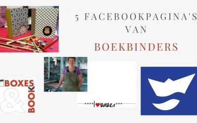 5 facebookpagina's van boekbinders die de moeite waard zijn om te volgen